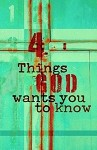 Tract - 4 Things God Wants You to Know (25 Count)