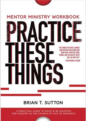 Practice These Things - by Brian Sutton