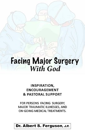 Facing Major Surgery with God - by Dr. Albert S. Ferguson [Digital Download]