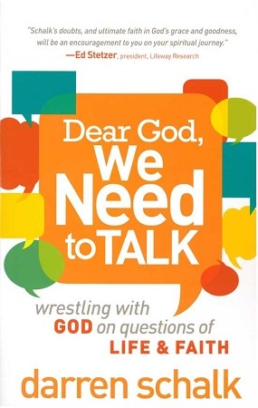 Dear God, We Need to Talk - by Darren Schalk