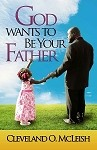God Wants to be Your Father - by Cleveland O. McLeish [Digital Download]