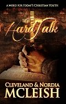 Hard Talk: A Word for Today's Christian Youth - by Cleveland & Nordia McLeish [Digital Download]