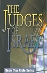 The Judges of Israel (Know Your Bible Series) [Digital Download]