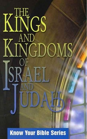 The Kings and Kingdoms of Israel and Judah (Know Your Bible Series) [Digital Download]