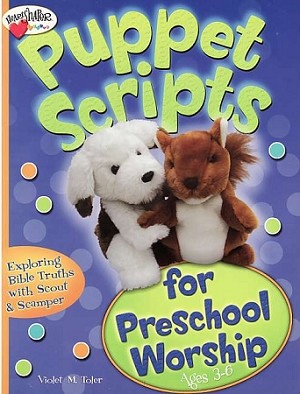 Puppet Scripts for Preschool  Worship (Ages 3-6)