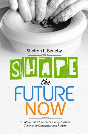 Shape the Future Now - by Shelton L. Beneby [Digital Download]