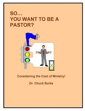 So... You Want To Be A Pastor? - by Dr. Chuck Burks [Digital Download]