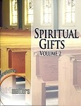 Spiritual Gifts Vol. 2 (Spiritmatters Cornerstone Series Volume 4)