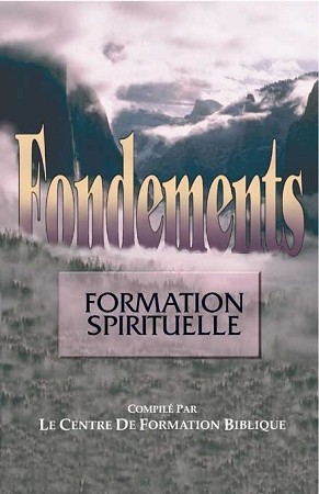 Spiritual Formation (Foundations Course Book #2) [FRENCH]