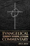 Evangelical Sunday School Lesson Commentary 2013-2014