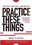 Practice These Things - by Brian Sutton [Digital Version]