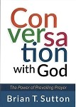 Conversation with God - by Brian Sutton