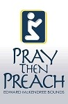 Pray Then Preach - by Edward McKendree Bounds [Digital Download]